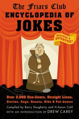 Friars Club Encyclopedia of Jokes: Revised and Updated! Over 2,000 One-Liners, Straight Lines, Stories, Gags, Roasts, Ribs, and Put-Downs Cover Image