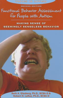 Functional Behavior Assessment for People with Autism: Making Sense of Seemingly Senseless Behavior (Topics in Autism) Cover Image