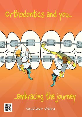 Orthodontics and you: Embracing the journey Cover Image