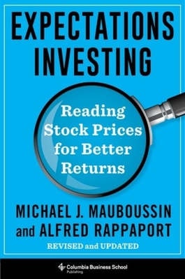 Expectations Investing: Reading Stock Prices for Better Returns, Revised and Updated Cover Image