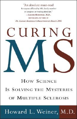 Curing MS: How Science Is Solving the Mysteries of Multiple Sclerosis Cover Image
