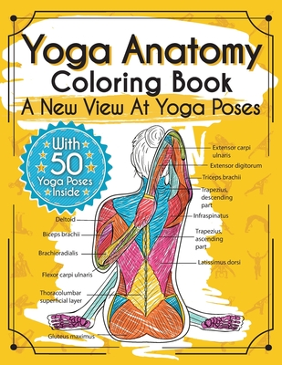 Yoga Anatomy Coloring Book: A New View At Yoga Poses Cover Image
