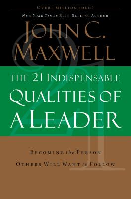 Cover for The 21 Indispensable Qualities of a Leader