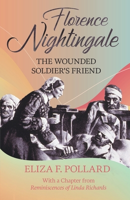Florence Nightingale - The Wounded Soldier's Friend Cover Image