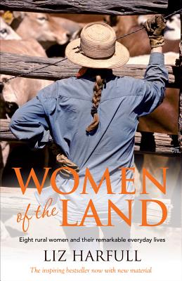 Women of the Land: Eight Rural Women and Their Remarkable Everyday Lives Cover Image