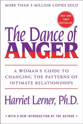 Dance of Anger: A Woman's Guide to Changing the Patterns of Intimate Relationships Cover Image