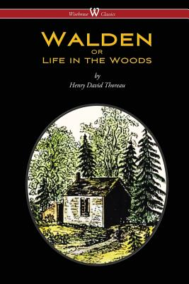 Cover for WALDEN or Life in the Woods (Wisehouse Classics Edition)