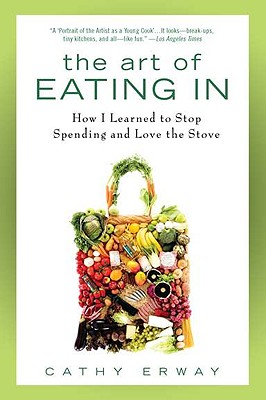 The Art of Eating In: How I Learned to Stop Spending and Love the Stove Cover Image