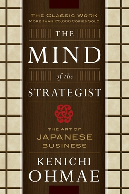 The Mind of the Strategist: The Art of Japanese Business Cover Image