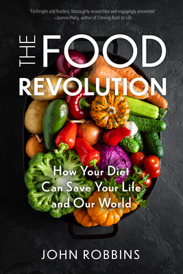 The Food Revolution: How Your Diet Can Save Your Life and Our World (Plant Based Diet, Food Politics) Cover Image