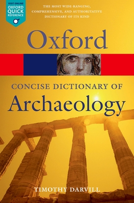 Cover for The Concise Oxford Dictionary of Archaeology (Oxford Quick Reference)