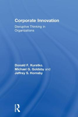 Corporate Innovation: Disruptive Thinking in Organizations Cover Image