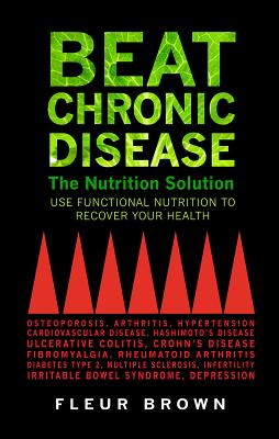 Beat Chronic Disease: The Nutrition Solution Cover Image
