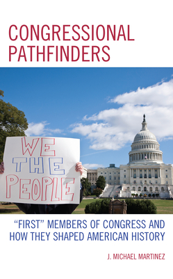 Congressional Pathfinders: First Members of Congress and How They Shaped American History Cover Image
