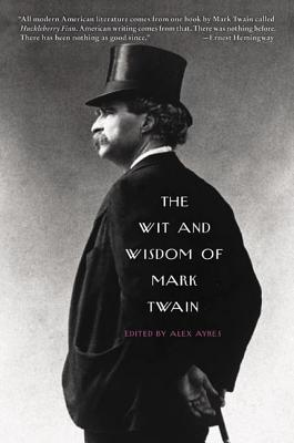 The Wit and Wisdom of Mark Twain Cover Image