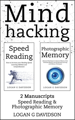 Mind Hacking: 2 Manuscripts Photographic Memory and Speed Reading Cover Image