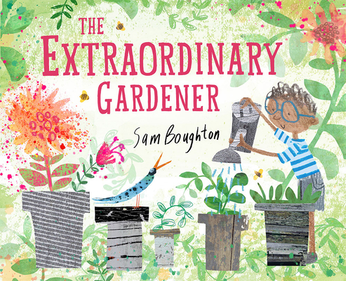 The Extraordinary Gardener by Sam Boughton