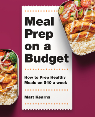 Meal Prep on a Budget: How to Prep Healthy Meals on $40 a Week Cover Image