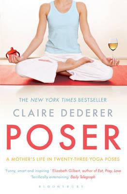 Poser: A Mother's Life in Twenty-Three Yoga Poses Cover Image