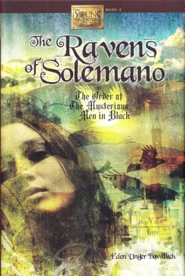 Cover for The Ravens of Solemano or the Order of the Mysterious Men in Black (Young Inventors Guild #2)