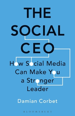 The Social CEO: How Social Media Can Make You A Stronger Leader Cover Image