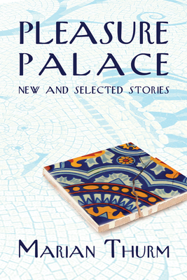 Pleasure Palace: New and Selected Stories Cover Image