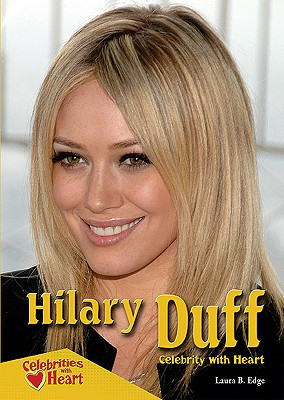Hilary Duff: Celebrity with Heart (Celebrities with Heart) Cover Image