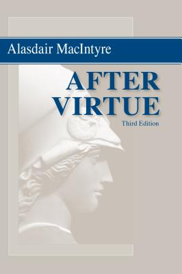 After Virtue: A Study in Moral Theory, Third Edition Cover Image