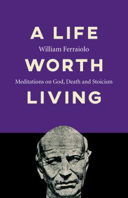 Cover for A Life Worth Living