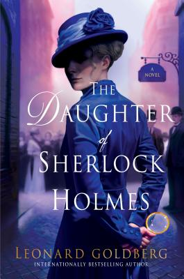 The Daughter of Sherlock Holmes: A Mystery (The Daughter of Sherlock Holmes Mysteries #1) Cover Image