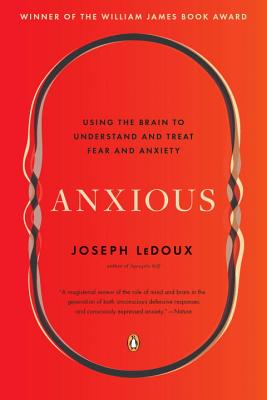 Anxious: Using the Brain to Understand and Treat Fear and Anxiety Cover Image
