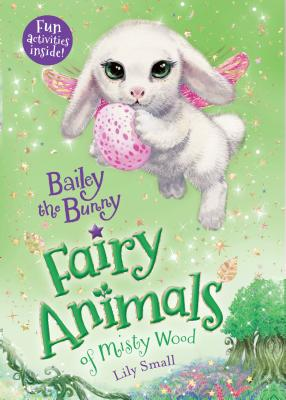 Bailey the Bunny: Fairy Animals of Misty Wood Cover Image