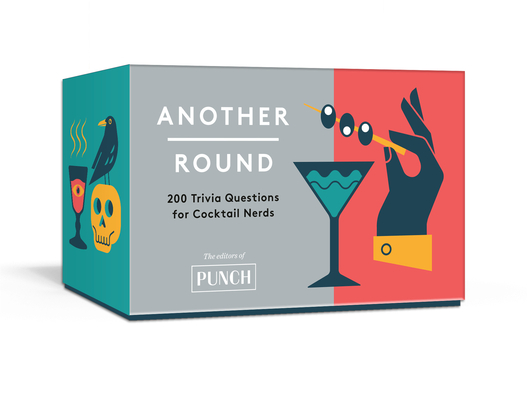 Another Round: 200 Trivia Questions for Cocktail Nerds: Card Games Cover Image