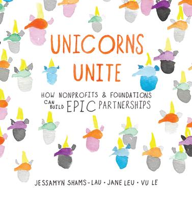 Unicorns Unite: How nonprofits and foundations can build EPIC Partnerships Cover Image