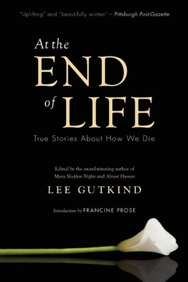 At the End of Life: True Stories about How We Die Cover Image