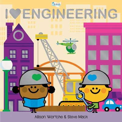 I Love Engineering: Explore with sliders, lift-the-flaps, a wheel, and more! Cover Image