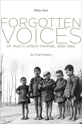 Cover for Forgotten Voices of Mao's Great Famine, 1958-1962