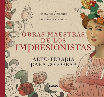Obras maestras de los impresionistas: arte-terapia para colorear (Arte Terapia) Cover Image