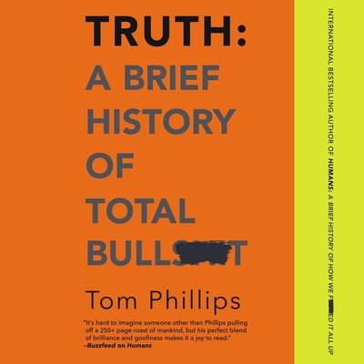 Truth: A Brief History of Total Bullsh*t Cover Image
