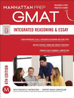 GMAT Integrated Reasoning and Essay (Manhattan Prep GMAT Strategy Guides) Cover Image