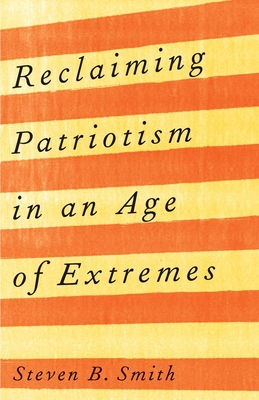 Reclaiming Patriotism in an Age of Extremes Cover Image