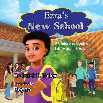 Ezra's New School: A Children's Book on Life Morals and Values Cover Image
