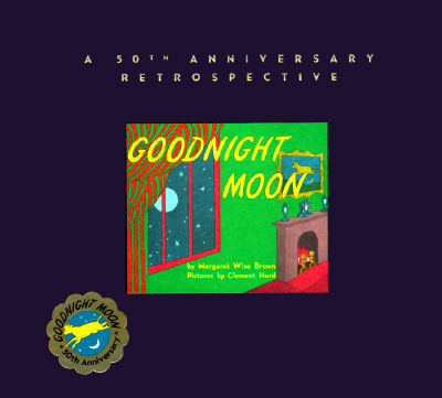 Goodnight Moon: A 50th Anniversary Retrospective Cover Image