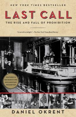 Last Call: The Rise and Fall of ProhibitionDaniel Okrent