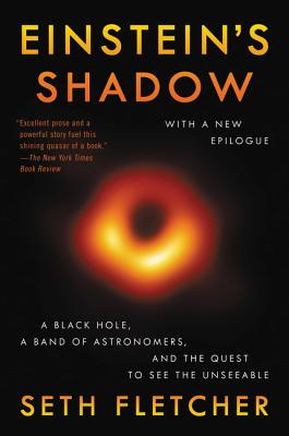 Einstein's Shadow: The Inside Story of Astronomers' Decades-Long Quest to Take the First Picture of a Black Hole Cover Image
