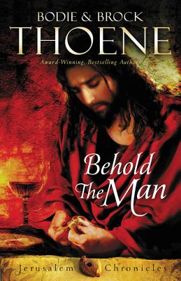 Behold the Man (Jerusalem Chronicles #3) Cover Image