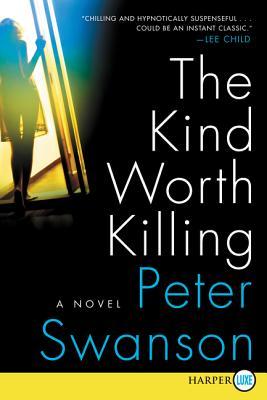 The Kind Worth Killing: A Novel Cover Image