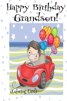 HAPPY BIRTHDAY GRANDSON! (Coloring Card): (Personalized Birthday Card for Boys!): Inspirational Birthday Messages & Images! Cover Image
