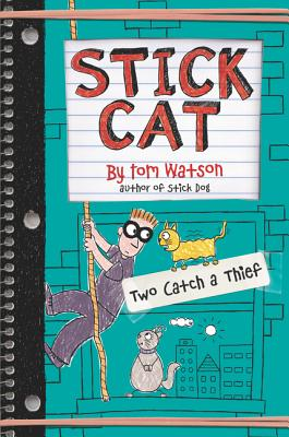 Stick Cat: Two Cat a Thief by Tom Watson