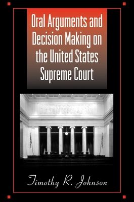 Oral Arguments and Decision Making on the United States Supreme Court Cover Image